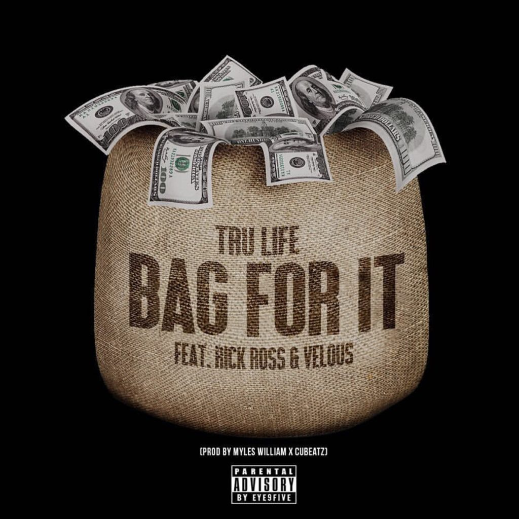 Tru Life – Bag For It Ft. Rick Ross, Velous (Visual)