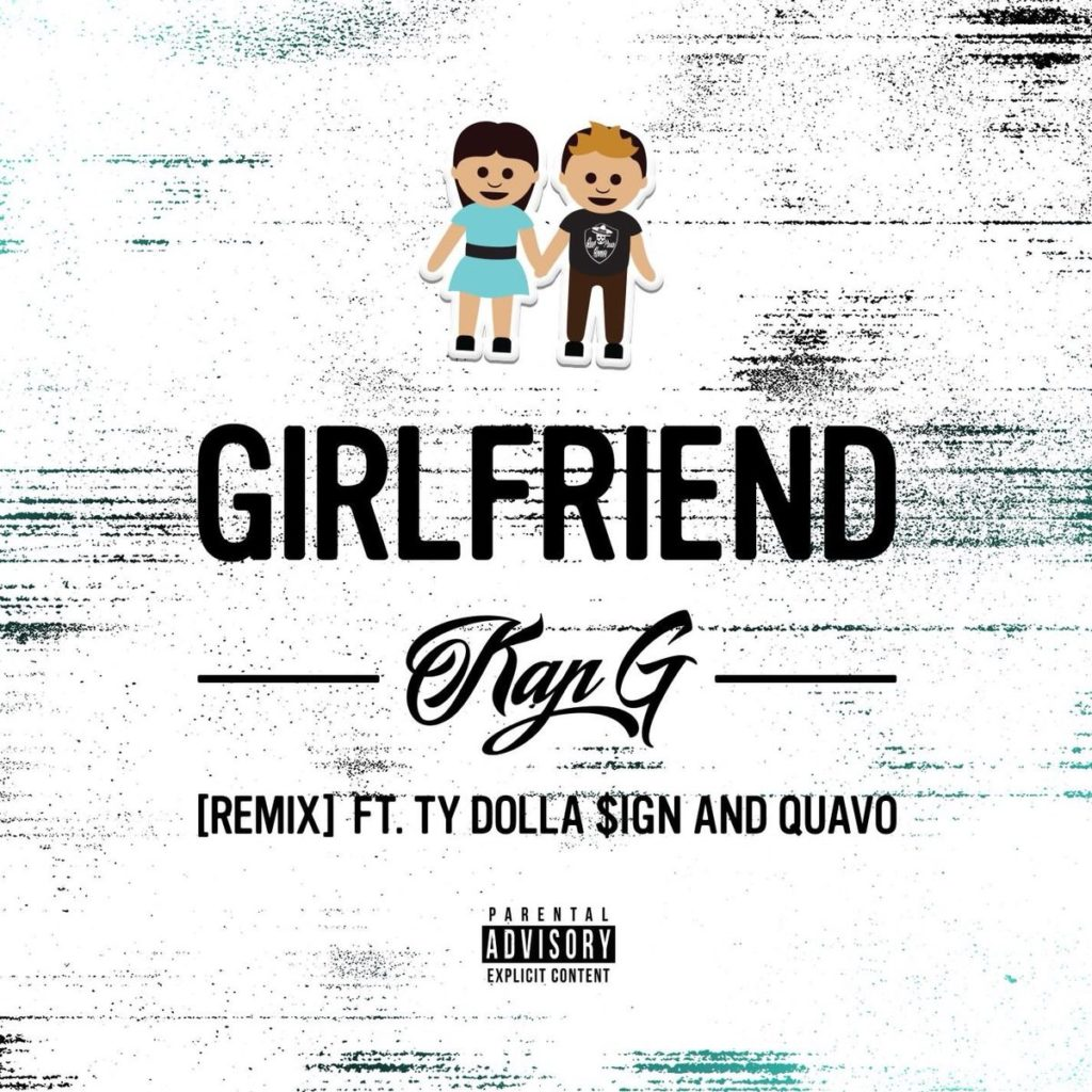 Kap G – Girlfriend Ft. TY Dolla $ign, Quavo) (Remix) (With Stream)