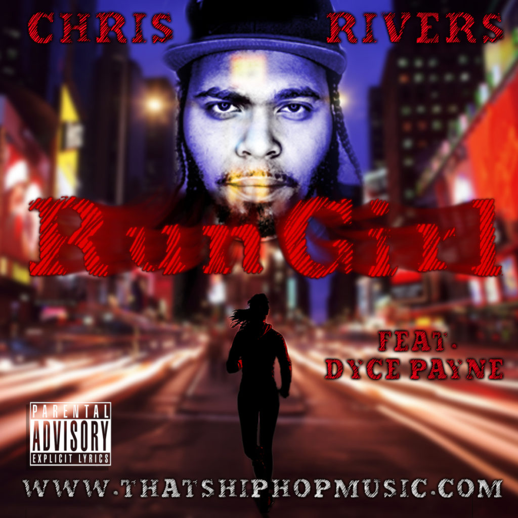 Chris Rivers – Run Girl Ft. Dyce Payne (Visual)